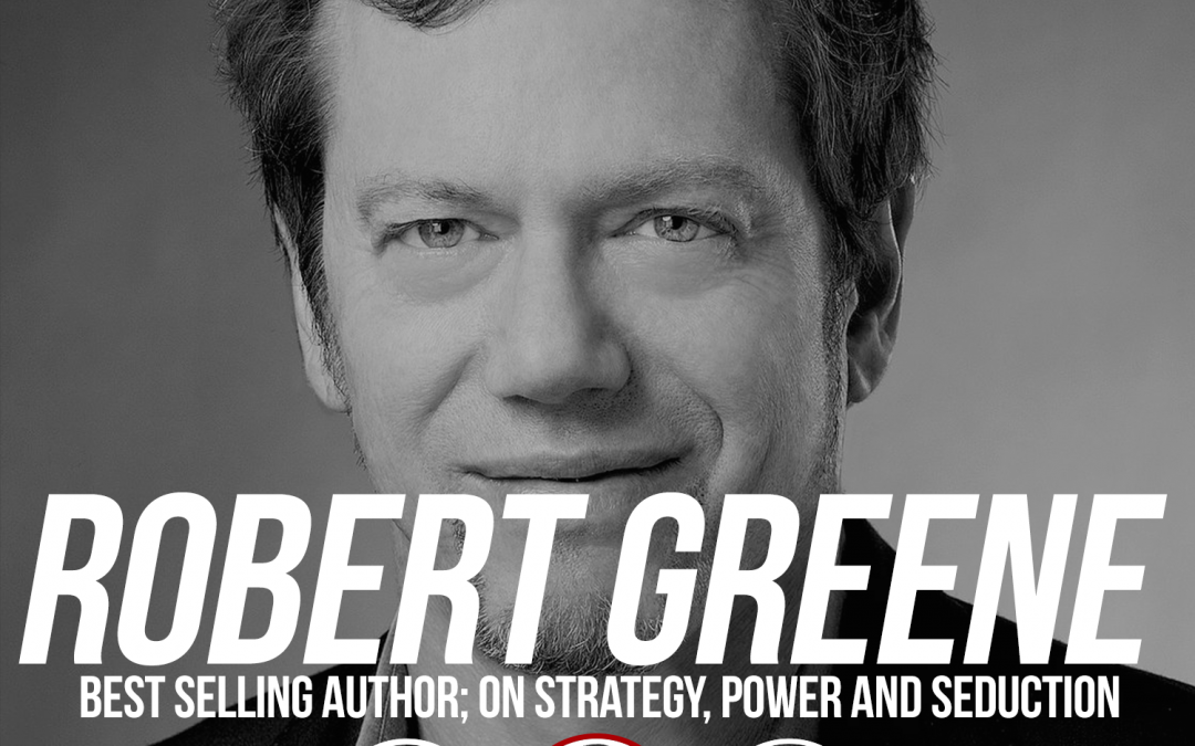 """175: Robert Greene: Best Selling Author: """"Mastery"""", """"48 Laws of Power"""", """"The 33 Strategies of War"""", """"The Art of Seduction"""", """"The 50th Law"""""""