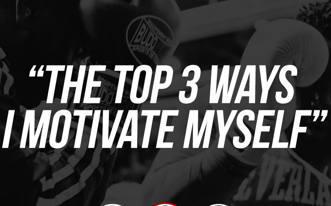 182: The Top 3 Ways I Motivate Myself