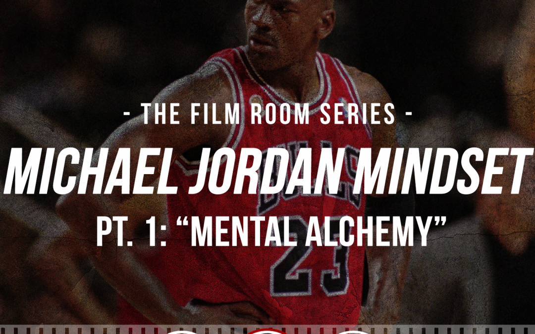 "187: The Film Room: Michael Jordan Mindset, Pt. 1 ""Mental Alchemy"""