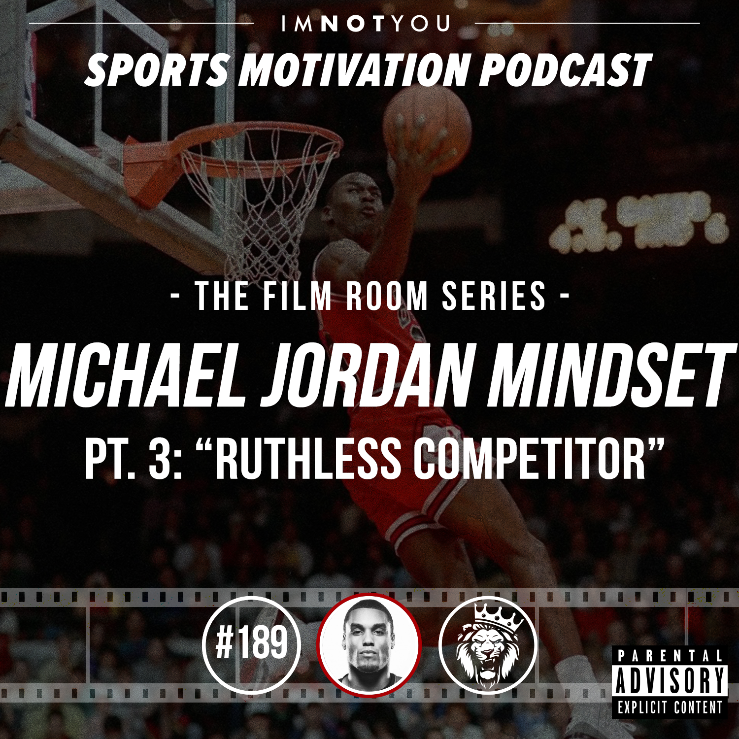 "189: The Film Room: Michael Jordan Mindset, Pt. 3 ""Ruthless Competitor"""