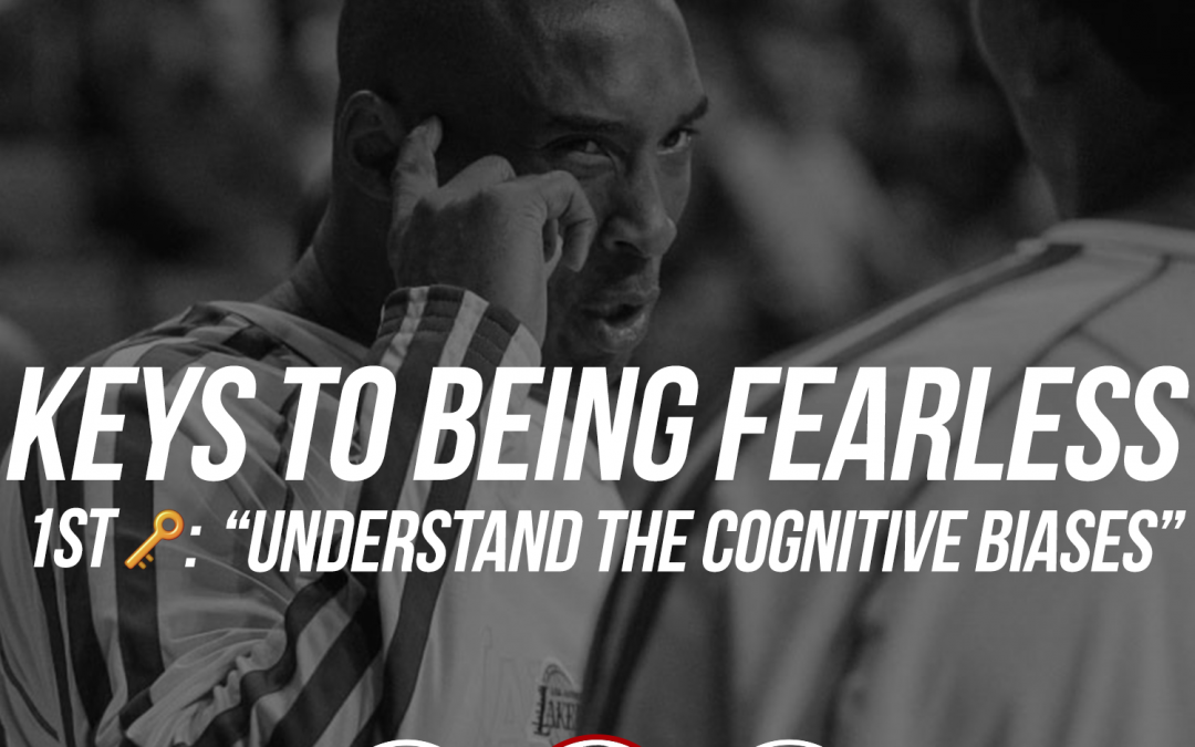 160: Keys to Being Fearless: Understanding the cognitive biases