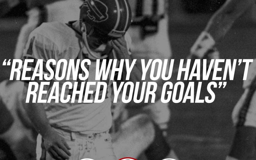 157: Reasons why you haven't reached your goals