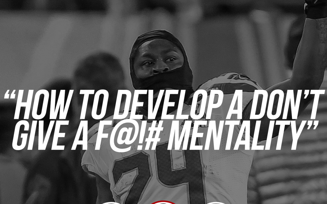 "158: How to develop a ""Don't give a F@!# mentality"""