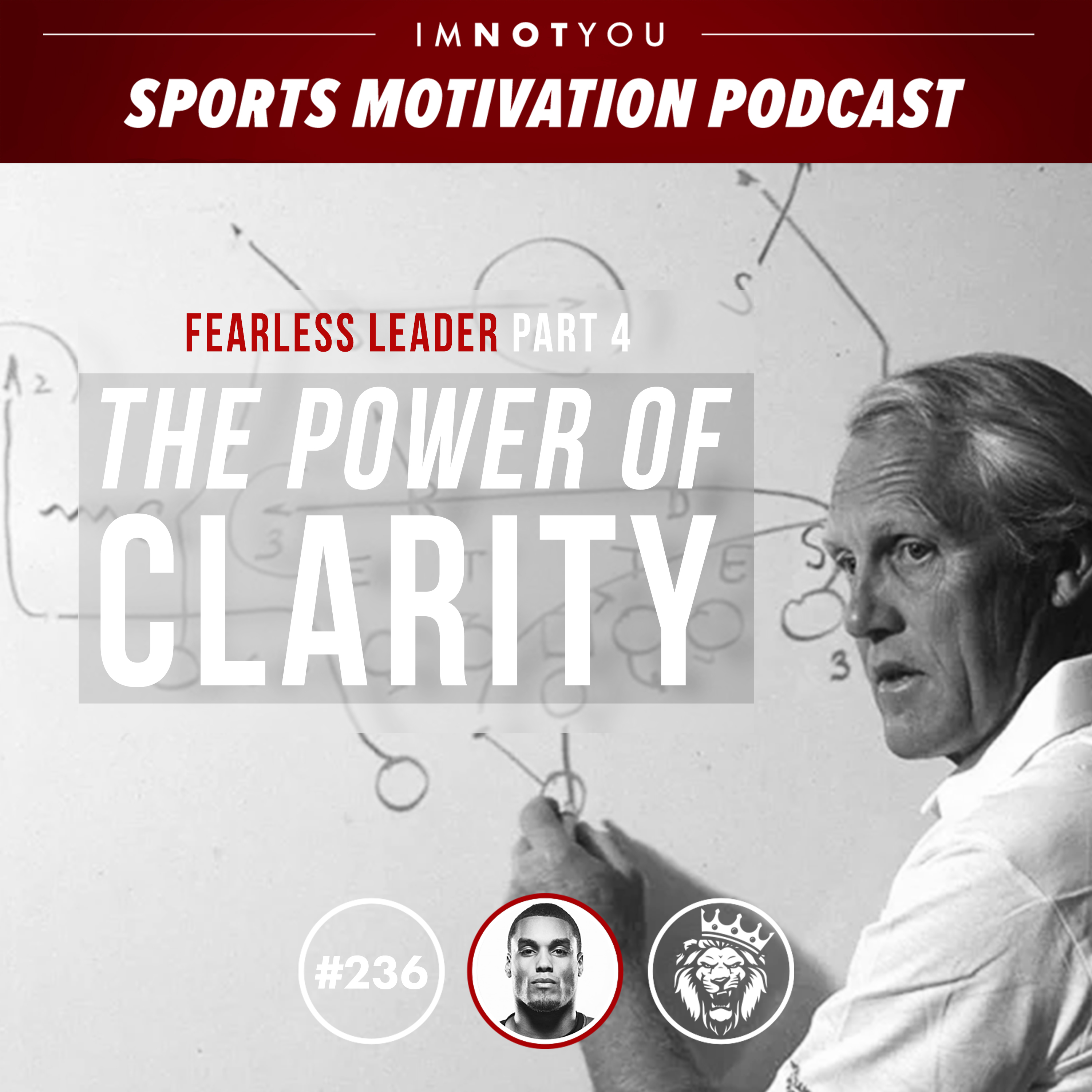 236: Fearless Leader Part 4: The Power of Clarity