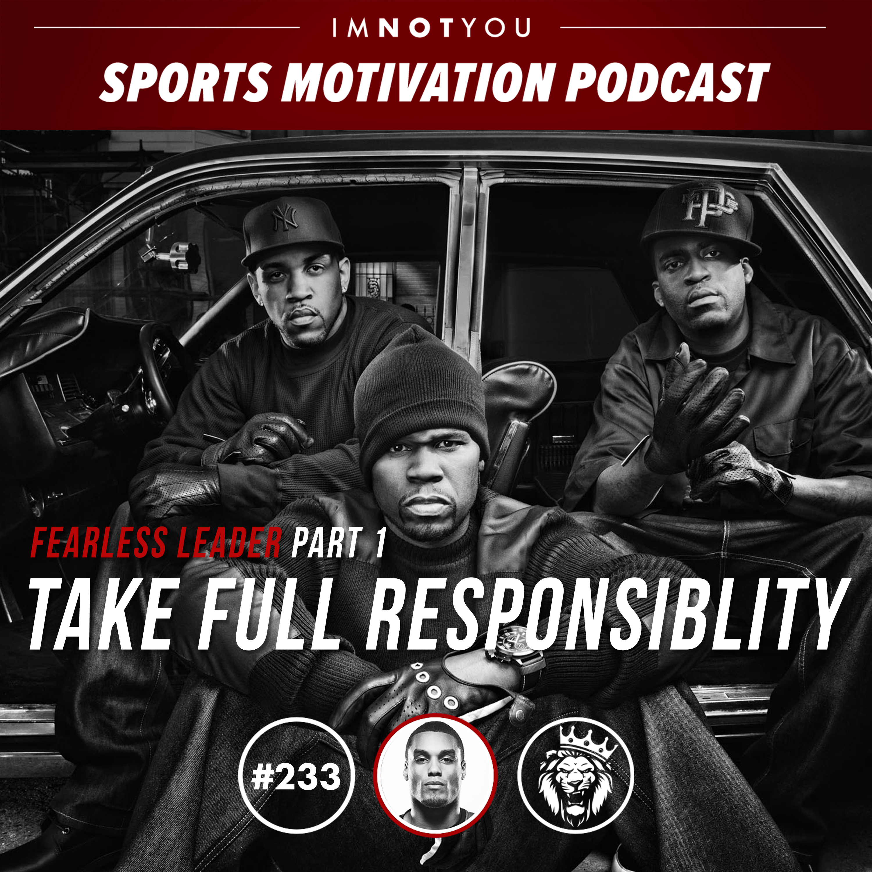 233: Fearless Leader Part 1: Take Full Responsibility