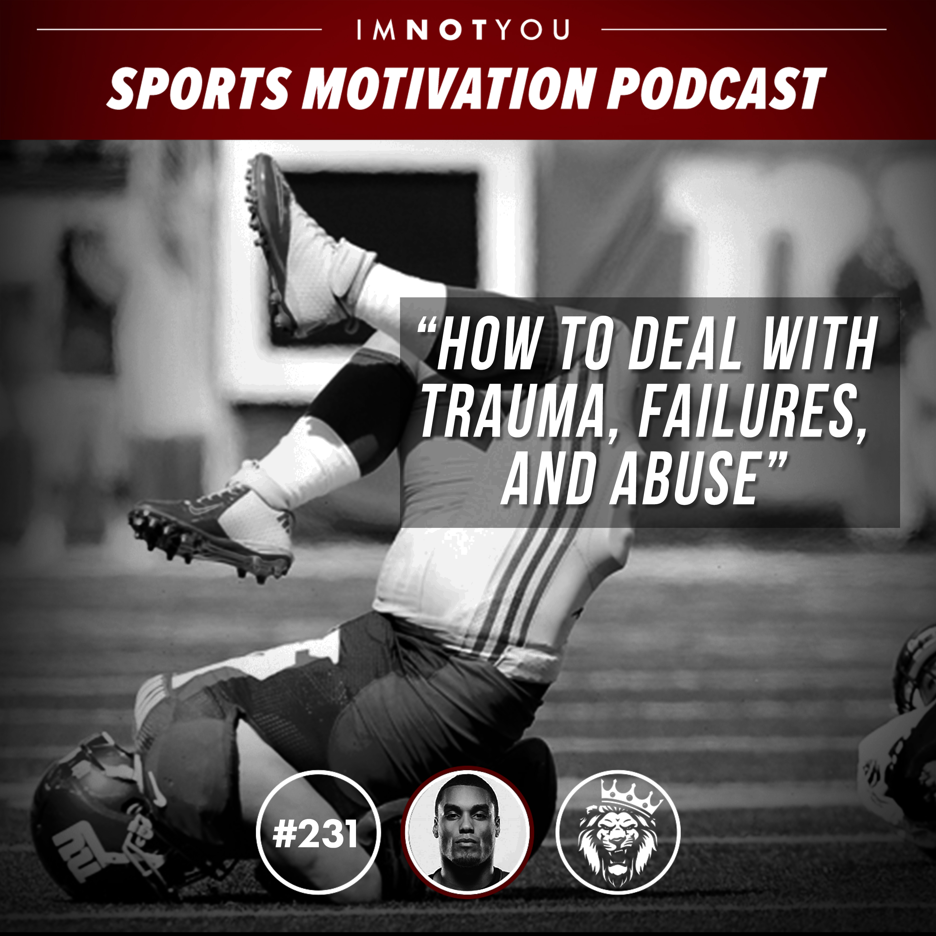 231: How to deal with Trauma, Failures, and Abuse