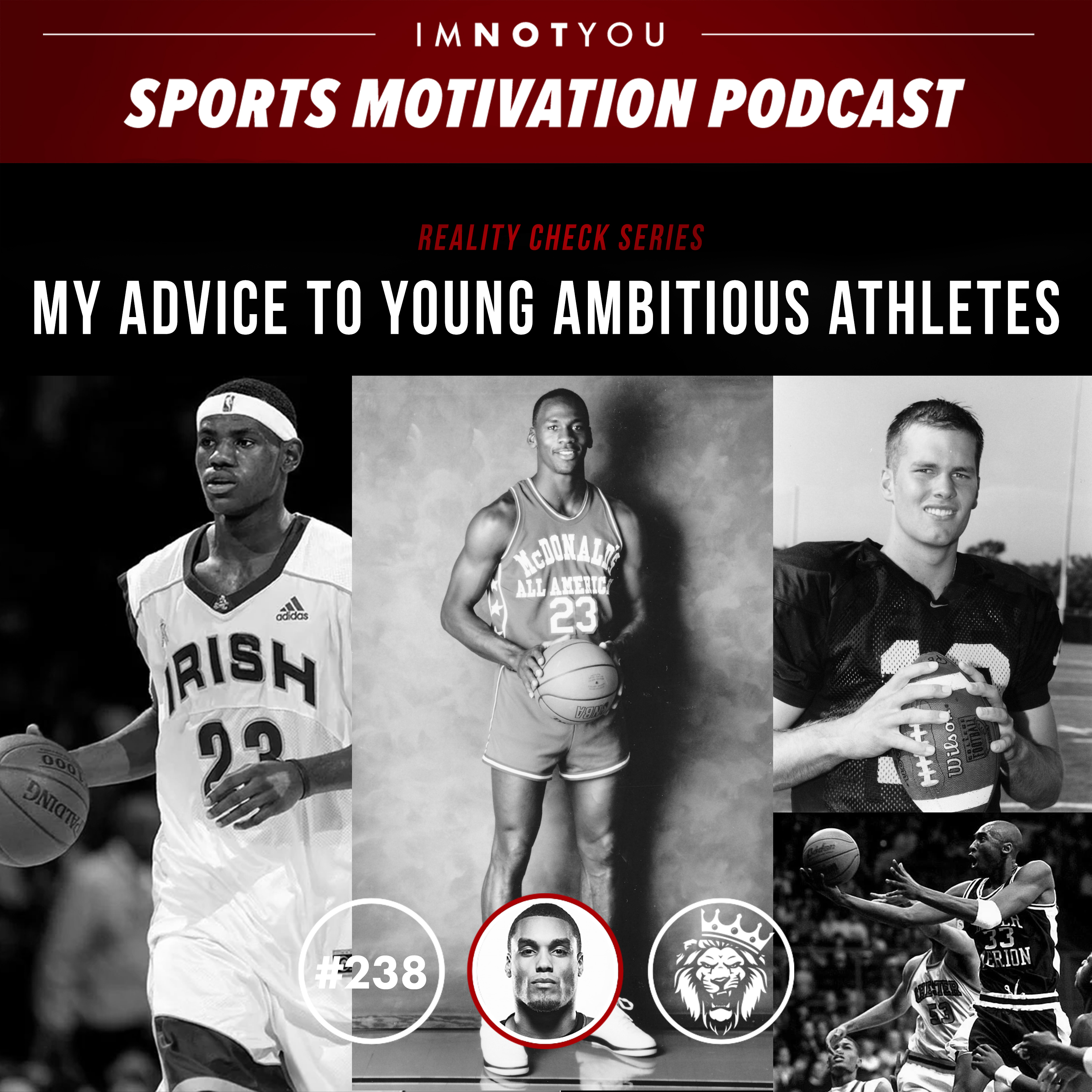 238: Reality Check: My Advice to Young Ambitious Athletes