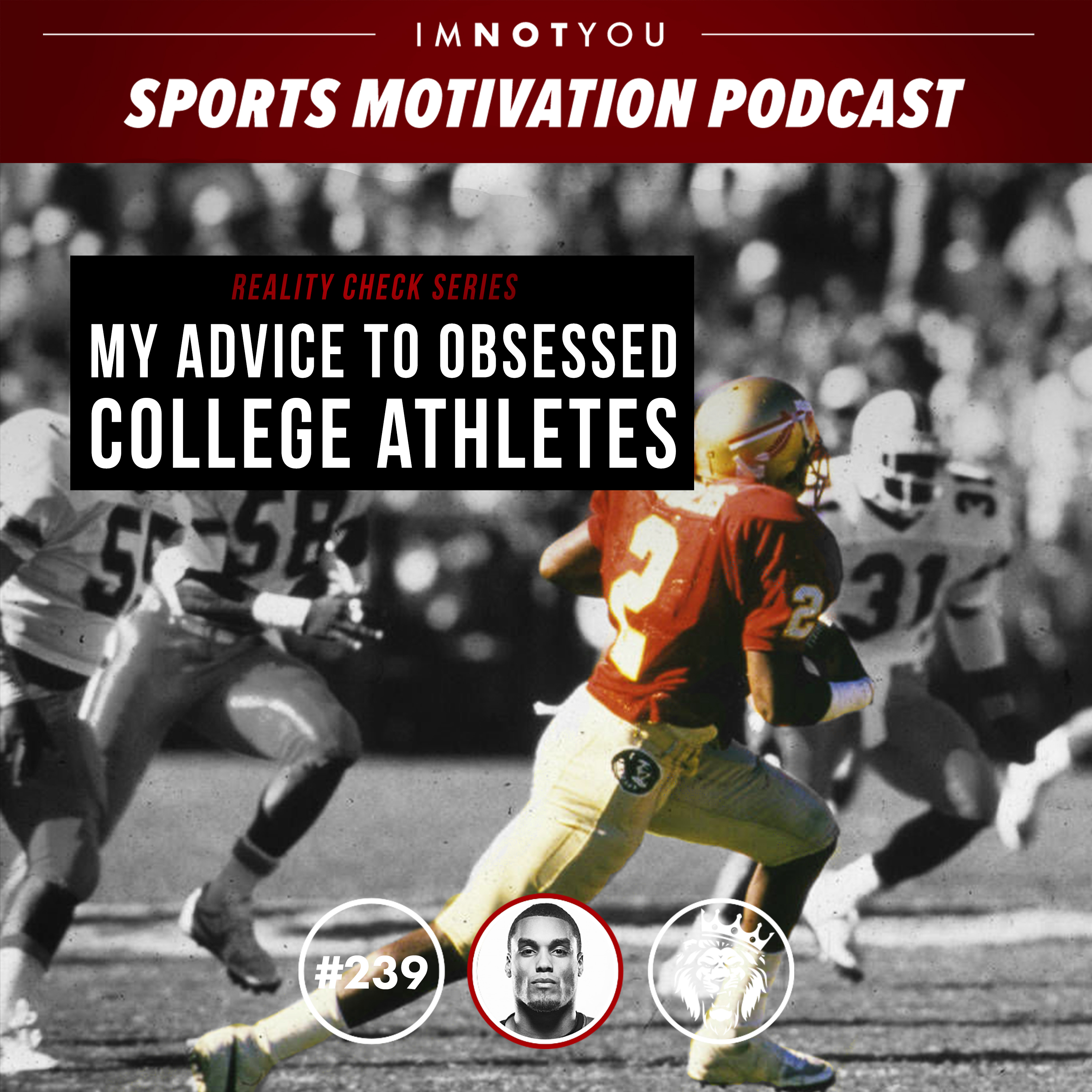 239: Reality Check: My Advice to Obsessed College Athletes