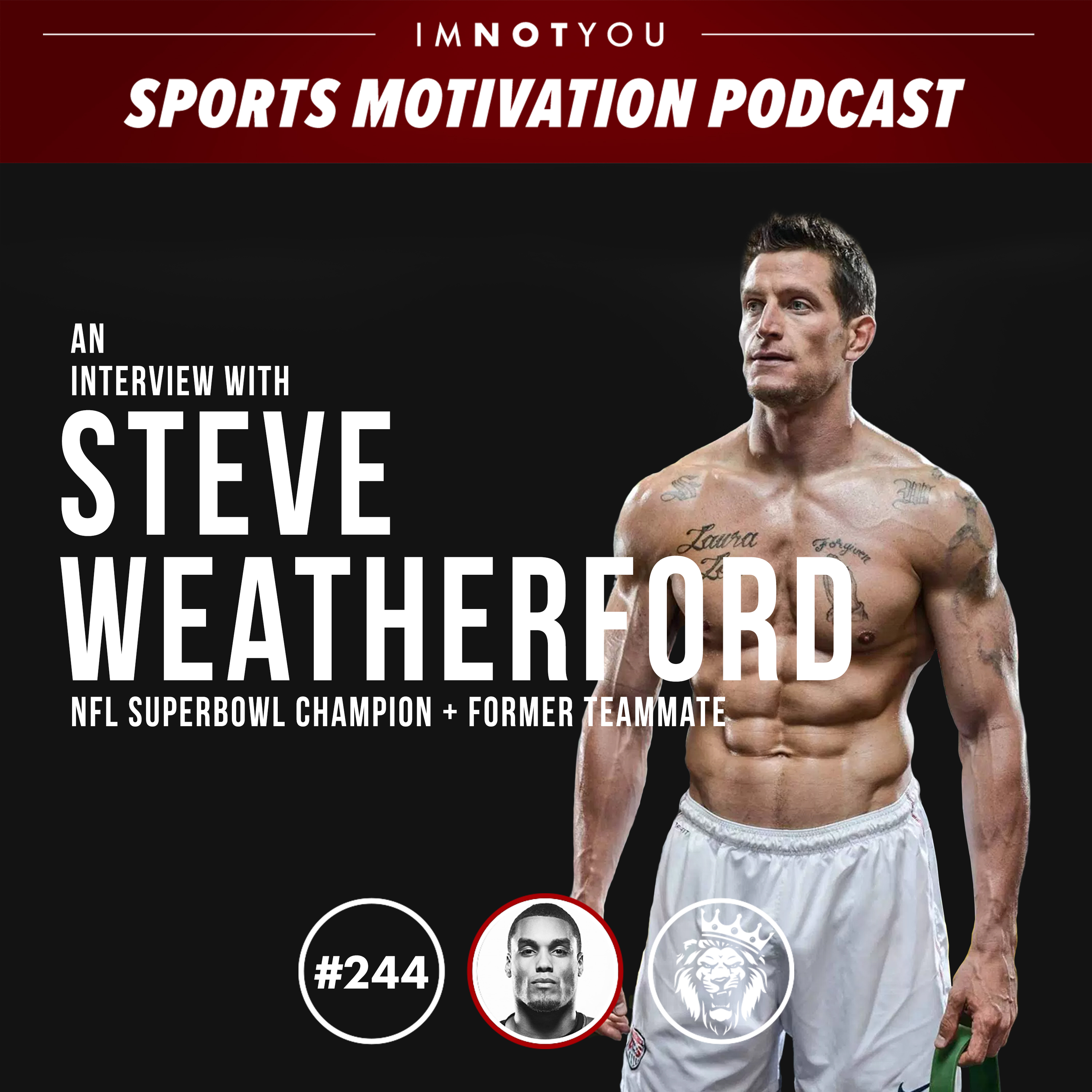 244: Super Bowl Champion and Former Teammate Steve Weatherford
