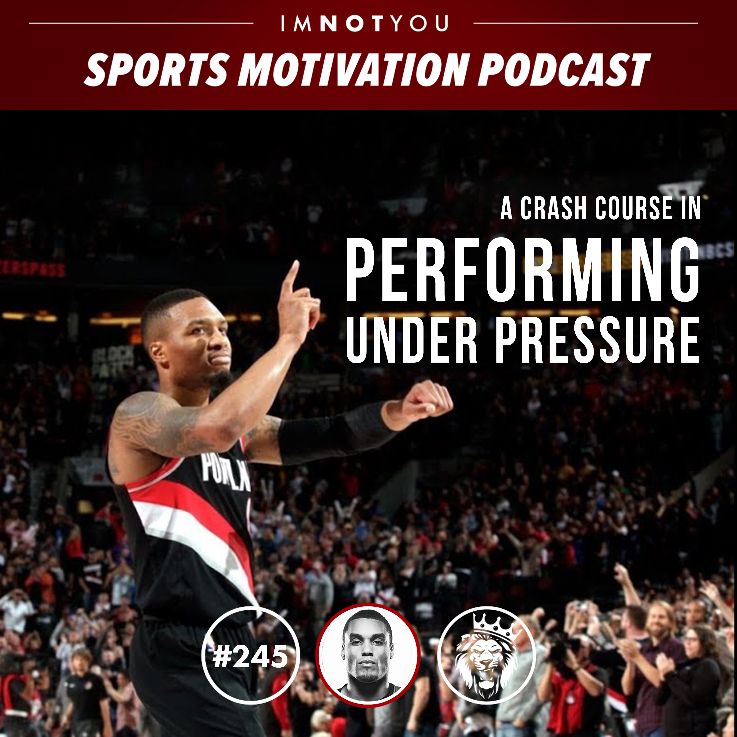 245: A Crash Course in Performing Under Pressure